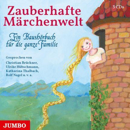 Zauberhafte Märchenwelt. Ein Haushörbuch für die ganze Familie