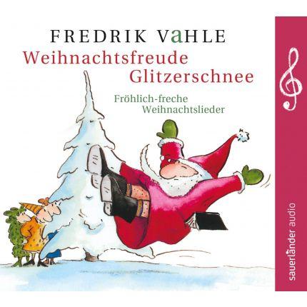 Weihnachtsfreude Glitzerschnee - Fröhlich-freche Weihnachtslieder
