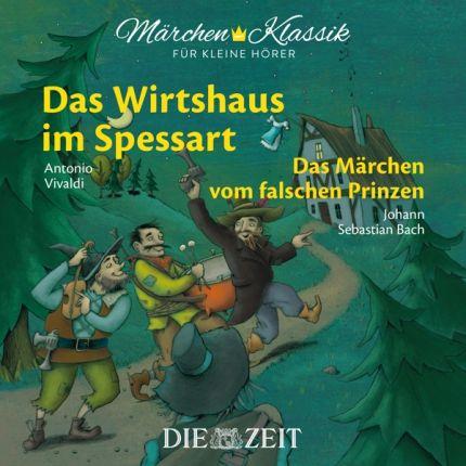 Das Wirtshaus im Spessart und Das Märchen vom falschen Prinzen - Die ZEIT-Edition