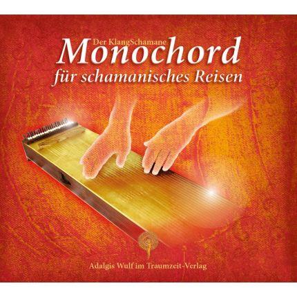 Der KlangSchamane: Monochord für schamanisches Reisen