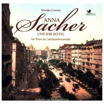 Anna Sacher und ihr Hotel. Im Wien der Jahrhundertwende