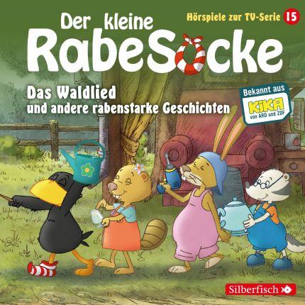 Das Waldlied, Allerbeste Freunde, Die Geburtstagsretter (Der kleine Rabe Socke - Hörspiele zur TV Serie 15)