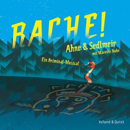 Ahne & Sedlmeir - Rache! - Ein Kriminal-Musical