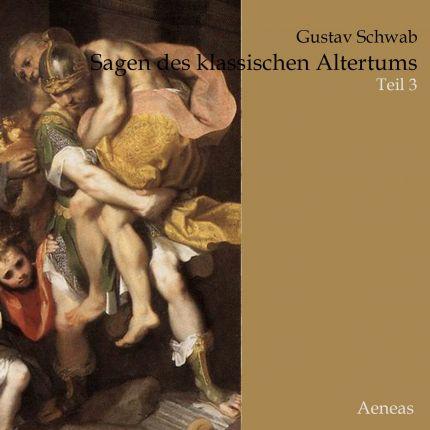 Sagen des klassischen Altertums (3) -  Die letzten Tantaliden, Odysseus, Äneas