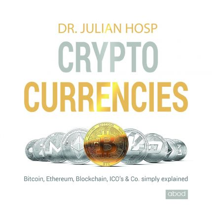 Cryptocurrencies simply explained - by TenX Co-Founder Dr. Julian Hosp