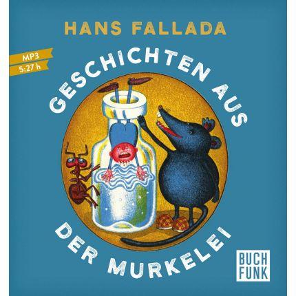 Geschichten aus der Murkelei - märchenhafte Erzählungen für Kinder