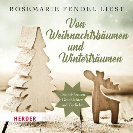Rosemarie Fendel liest: Von Weihnachtsbäumen und Winterträumen