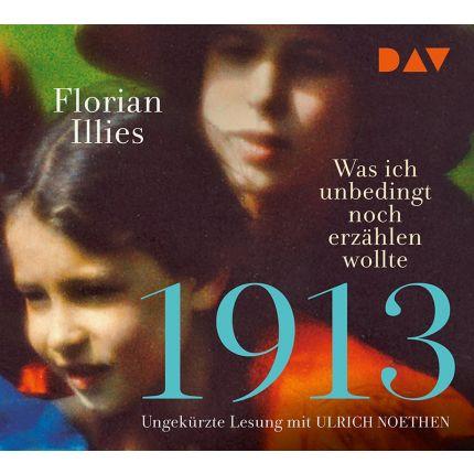 1913 – Was ich unbedingt noch erzählen wollte. Die Fortsetzung des Bestsellers 1913