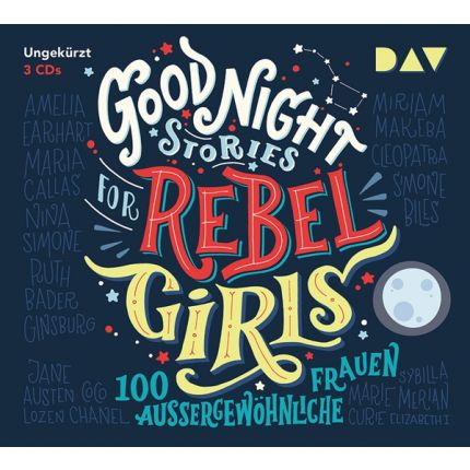 Good Night Stories for Rebel Girls – 100 außergewöhnliche Frauen
