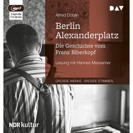 Berlin Alexanderplatz. Die Geschichte vom Franz Biberkopf