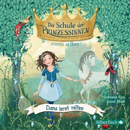 Die Schule der Prinzessinnen 2 - Dana lernt reiten