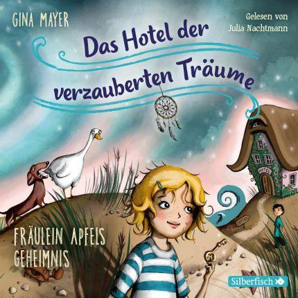 Fräulein Apfels Geheimnis (Das Hotel der verzauberten Träume 1)