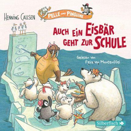 Pelle und Pinguine 2: Auch ein Eisbär geht zur Schule