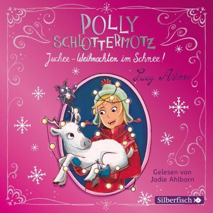 Polly Schlottermotz 5: Juchee – Weihnachten im Schnee!