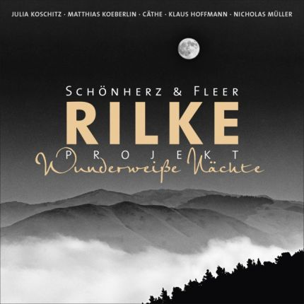 Rilke Projekt - Wunderweiße Nächte.