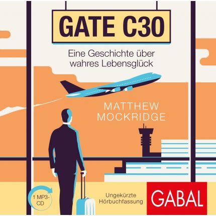Gate C30 - Eine Geschichte über wahres Lebensglück
