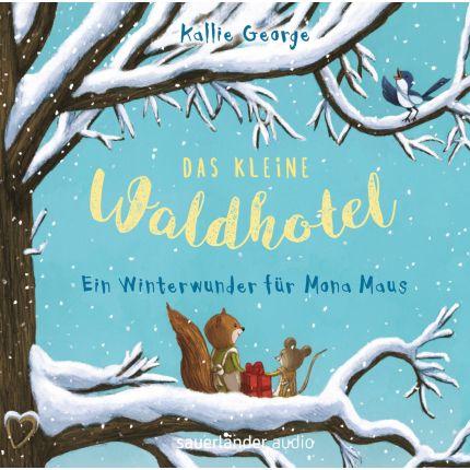 Das kleine Waldhotel – Ein Winterwunder für Mona Maus