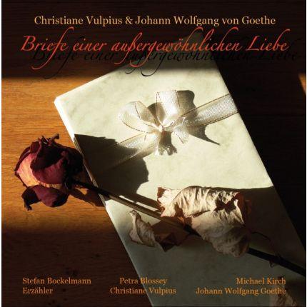 Christiane Vulpius & Johann W. von Goethe - Briefe einer außergewöhnlichen Liebe