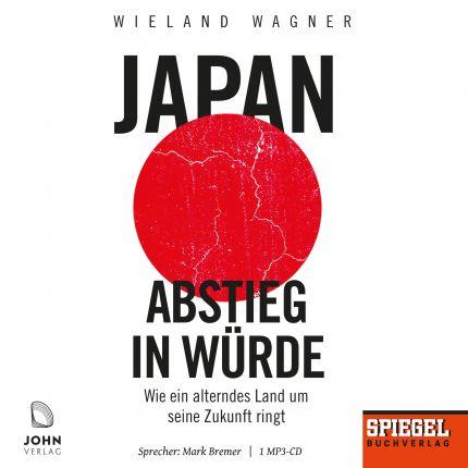 Japan – Abstieg in Würde: Wie ein alterndes Land um seine Zukunft ringt - Ein SPIEGEL-Hörbuch