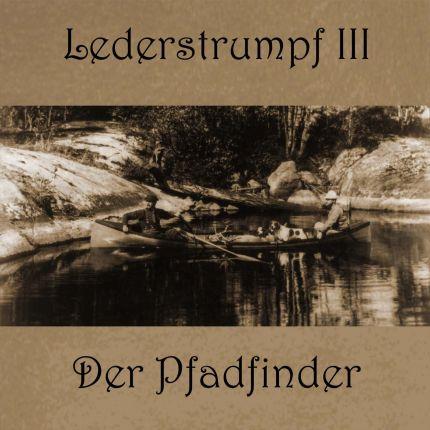 Lederstrumpf - Band 3: Der Pfadfinder